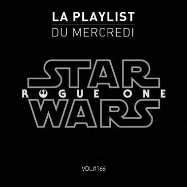 playlist-mercredi-166-musique-star-wars-rogue-electro-tri-musique-rock-pop-music-tbtc-g-communication-noir-blanc-black-white