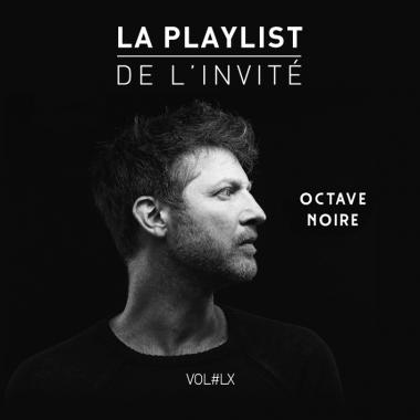 Playlist de l'Invité OCTAVE NOIRE