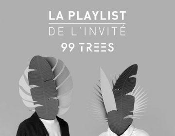 Playlist Invité 99 TREES