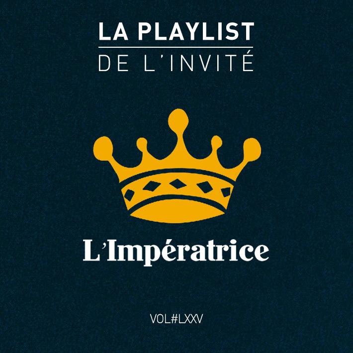 Playlist l'Impératrice