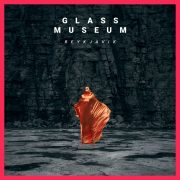 Glass Museum Playlist Musique TBTC